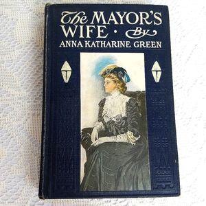 1908 The Mayor's Wife Anna Katharine Green Book